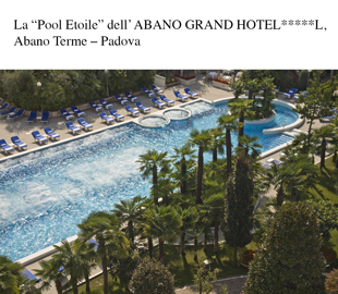 "La ""  Pool Etoile"" dell' ABANO GRAND HOTEL*****L, Abano Terme – Padova"